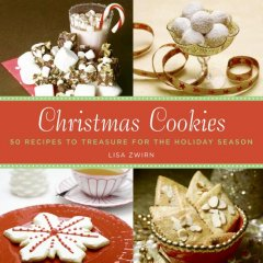 Christmas cookies : 50 recipes to treasure for the holiday season by Zwirn, Lisa B.