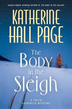 The body in the sleigh : a Faith Fairchild mystery by Page, Katherine Hall.