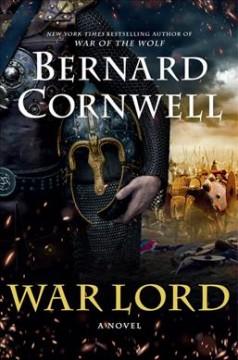 War Lord : a novel by Cornwell, Bernard