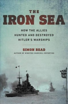 The iron sea : how the Allies hunted and destroyed Hitler
