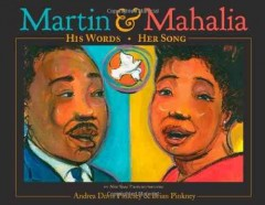 Martin and Mahalia : his words, her song by Pinkney, Andrea Davis.