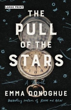 The pull of the stars : a novel by Donoghue, Emma