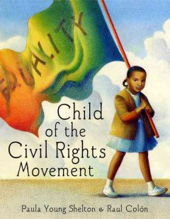 Child of the civil rights movement by Shelton, Paula Young.