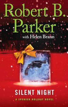 Silent night : a Spenser Holiday novel by Parker, Robert B.