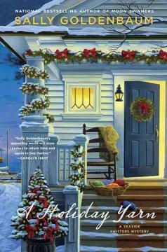 A holiday yarn : a seaside knitters mystery by Goldenbaum, Sally.