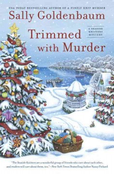 Trimmed with murder : a Seaside Knitters mystery by Goldenbaum, Sally