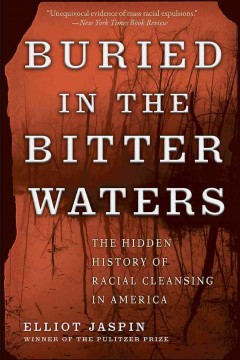 Buried in the bitter waters : the hidden history of racial cleansing in America by Jaspin, Elliot.