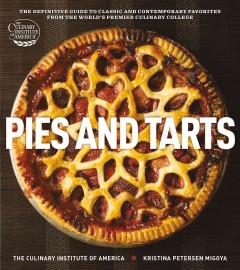 Pies and tarts : the definitive guide to classic and contemporary favorites from the world