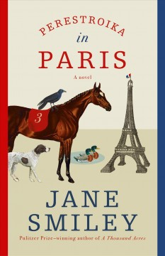 Perestroika in Paris : a novel by Smiley, Jane