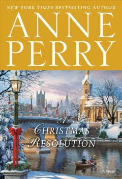 A Christmas resolution : a novel by Perry, Anne.