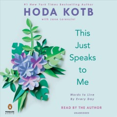 This just speaks to me : words to live by every day by Kotb, Hoda
