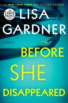Before she disappeared : a novel by Gardner, Lisa