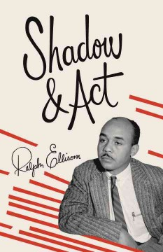 Shadow and act by Ellison, Ralph.