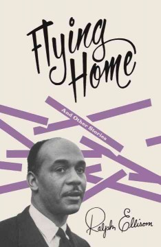 Flying home and other stories by Ellison, Ralph.