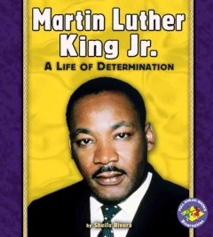 Martin Luther King Jr. : a life of determination by Rivera, Sheila