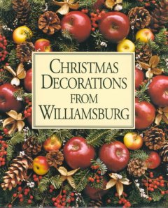 Christmas decorations from Williamsburg by Rountree, Susan Hight.