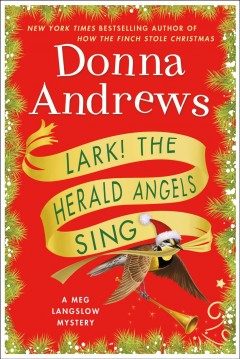 Lark! the herald angels sing : a Meg Langslow mystery by Andrews, Donna