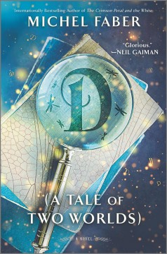 D : (a tale of two worlds) : a novel by Faber, Michel