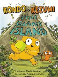 Kondo & Kezumi visit Giant Island by Goodner, David