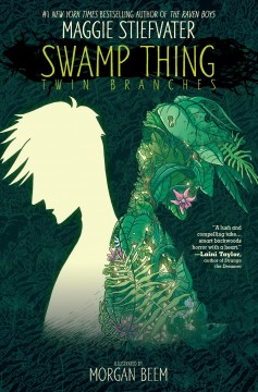 Swamp thing :  Twin branches by Stiefvater, Maggie