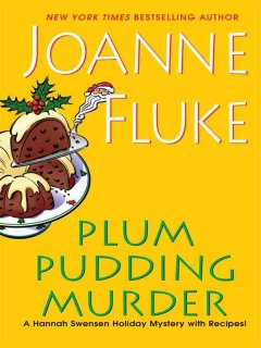 Plum pudding murder : a Hannah Swenson holiday mystery with recipes by Fluke, Joanne