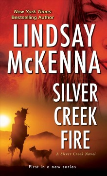 Silver Creek fire : a Silver Creek novel by McKenna, Lindsay