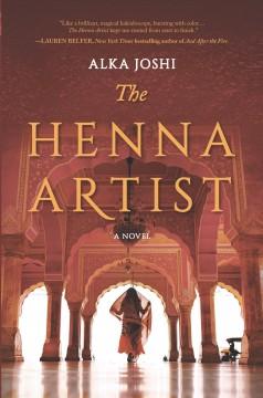 The henna artist : a novel by Joshi, Alka