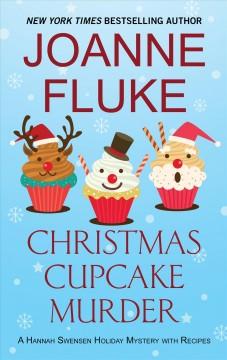Christmas cupcake murder : a Hannah Swensen mystery by Fluke, Joanne