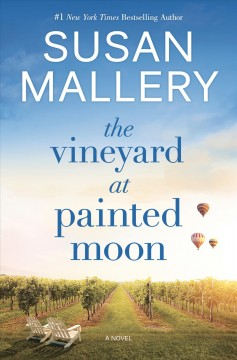 The Vineyard at Painted Moon by Mallery, Susan