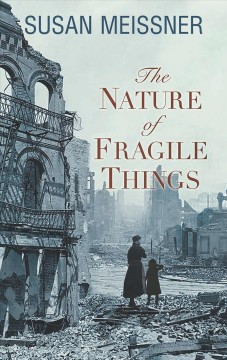 The nature of fragile things by Meissner, Susan