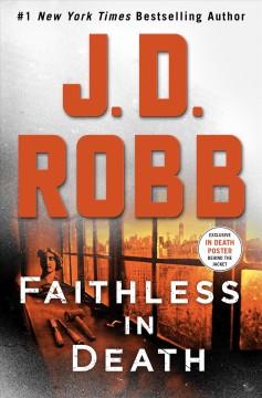 Faithless in death by Robb, J. D.
