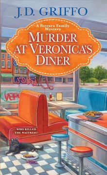 Murder at Veronica's Diner : a Ferrara Family mystery by Griffo, J. D.