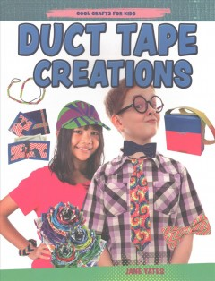 Duct tape creations by Yates, Jane