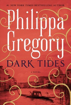 Dark tides : a novel by Gregory, Philippa