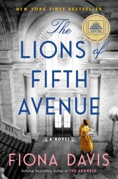 The lions of Fifth Avenue : a novel by Davis, Fiona