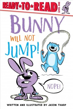 Bunny will not jump! by Tharp, Jason.