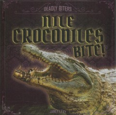 Nile crocodiles bite! by Levy, Janey