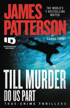 Till murder do us part : true-crime thrillers by Patterson, James