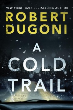 A cold trail by Dugoni, Robert
