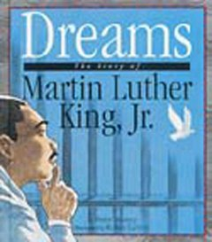 Dreams : the story of Martin Luther King, Jr. by Murray, Peter