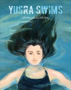 Yusra swims by Abery, Julie