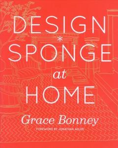 Design*Sponge at home by Bonney, Grace.