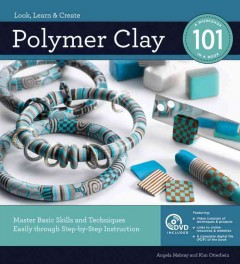 Polymer clay 101 : a workshop in a book by Mabray, Angela.