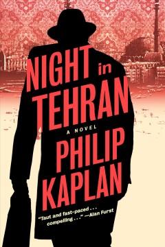Night in Tehran by Kaplan, Philip