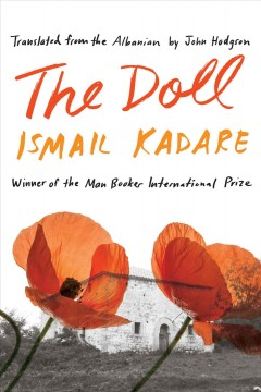 The doll : a portrait of my mother by Kadare, Ismail