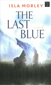 The last blue by Morley, Isla