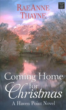 Coming home for Christmas by Thayne, RaeAnne