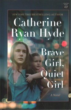 Brave girl, quiet girl by Hyde, Catherine Ryan
