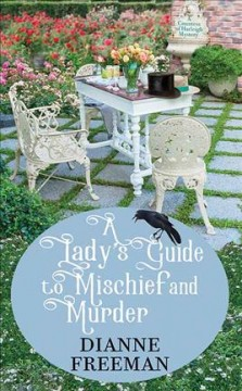 A lady's guide to mischief and murder by Freeman, Dianne