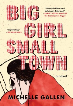 Big girl, small town : a novel by Gallen, Michelle